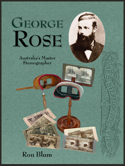 The story of George Rose, a great Australian photographer with a catalogue of all his known 3-D views taken from the 1880s to 1920. Illustrated with over 280 photographs taken on his photographic journeys around Australia and the World.