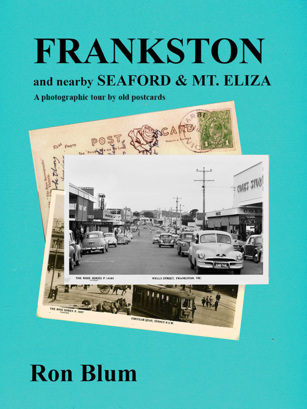 Frankston and nearby Seaford & Mt. Eliza. A photographic tour by old postcards (free shipping within Australia).